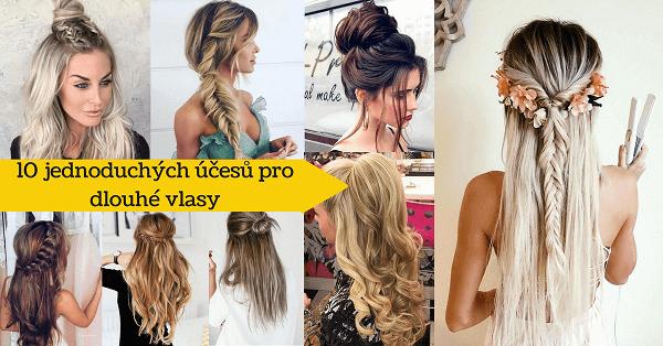 10 skvělých a jednoduchých účesů pro dlouhé vlasy, které zvládne každý